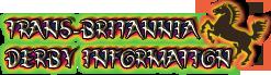 Trans-Britannia Derby Information